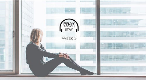 Pray As You Stay -Week 3 Now Added