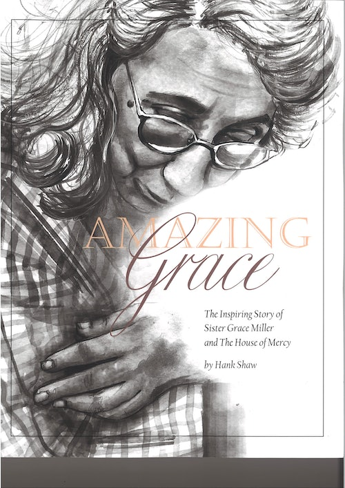 Amazing Grace: The Inspiring Story of Sister Grace Miller and The House of Mercy