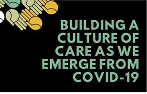 Building a Culture of Care as we emerge from COVID-19