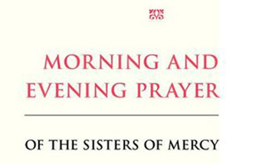 Pray Morning and Evening Prayer of the Sisters of Mercy