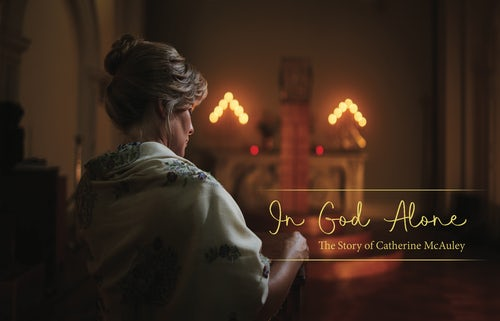 'In God Alone, the Story of Catherine McAuley'