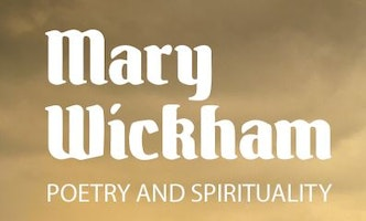 Mary Wickham Poetry and Spirituality