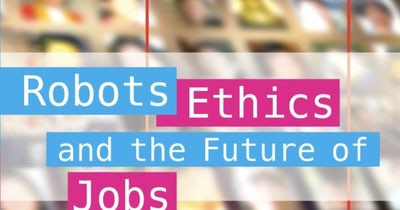 Robots, Ethics and the Future of Jobs by Seán McDonagh