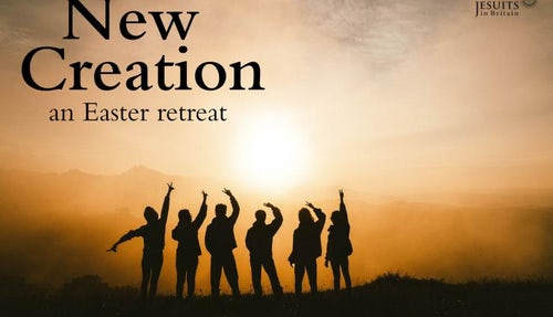 Walking with the Risen Christ – New Creation Retreat
