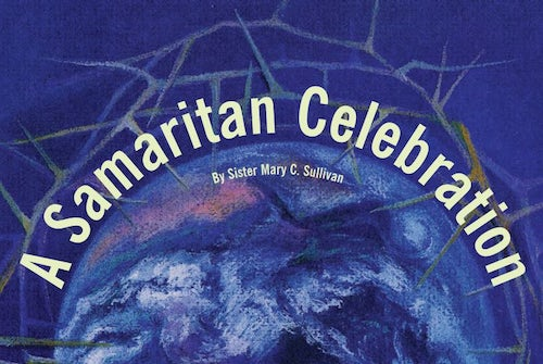 A Samaritan Celebration of Laudato Si': Mary C. Sullivan rsm