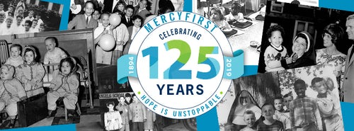 MercyFirst Celebrates 125 Years!