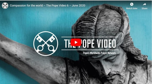 Compassion for the World: June 2020  Prayer Intention of Pope Francis
